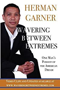 Wavering Between Extremes: One Man's Pursuit of the American Dream