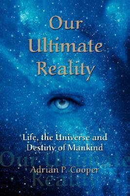 Our-Ultimate-Reality-Life-the-Universe-and-Destiny-of-Mankind