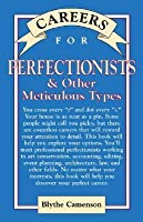 Careers for Perfectionists & Other Meticulous Types