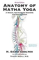 anatomy of hatha yoga a manual for students teachers