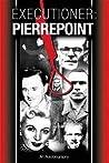 Executioner: Pierrepoint. Albert Pierrepoint