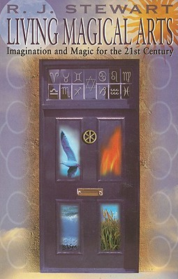 Living Magical Arts: Imagination and Magic for the 21st Century
