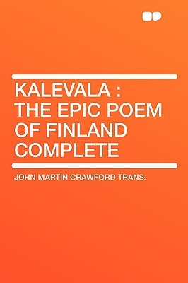Kalevala: The Epic Poem of Finland Complete
