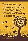 Transforming Information Literacy Instruction Using Learner-C... by Joan R. Kaplowitz
