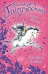 Unicorn Dreams (Silverlake Fairy School, #1)