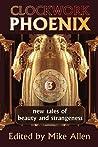 Clockwork Phoenix 3 by Mike Allen