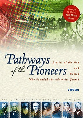Pathways of the Pioneers: Stories of the Men and Women Who