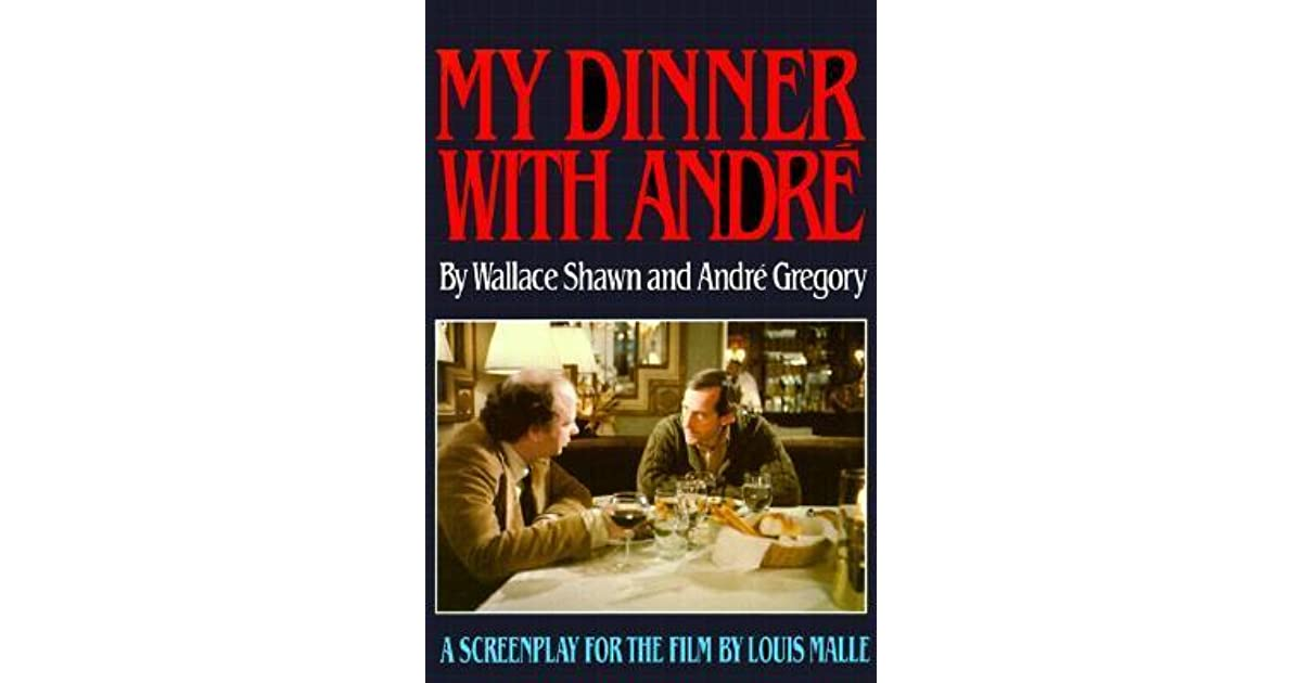My Dinner With André By Wallace Shawn