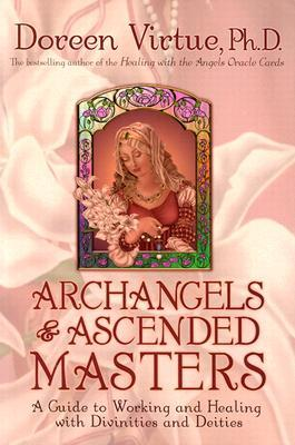 Archangels and Ascended Masters: A Guide to Working and