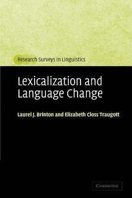 Lexicalization and Language Change (Research Surveys in Linguistics)