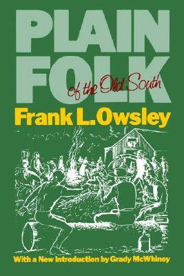 Plain Folk of the Old South by Frank Lawrence Owsley Sr.