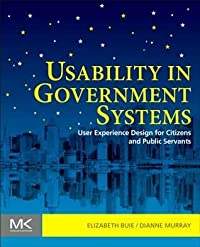 Usability in Government Systems: User Experience Design for Citizens and Public Servants