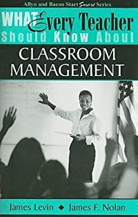 What Every Teacher Should Know About Classroom Management (What Every Teacher Should Know About... (WETSKA Series))
