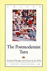Studies in the American Thought and Culture Series: Postmodernist Turn: Atc in the 1970s