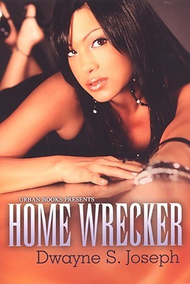 Home Wrecker By Dwayne S Joseph