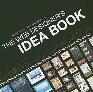 The Web Designer's Idea Book: The Ultimate Guide To Themes, Trends  Styles In Website Design