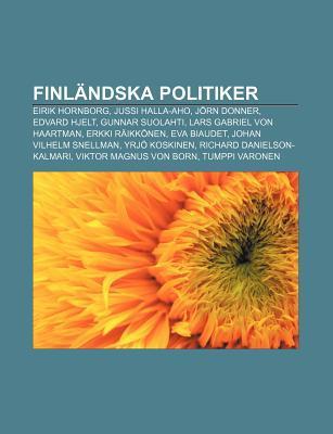 Finlandska Politiker: Eirik Hornborg, Jussi Halla-Aho, Jorn Donner, Edvard Hjelt, Gunnar Suolahti, Lars Gabriel Von Haartman, Erkki Raikkonen