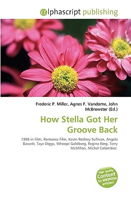 How Stella Got Her Groove Back by Frederic P.  Miller