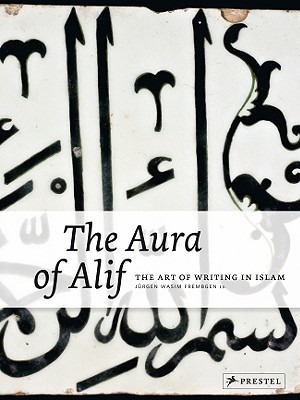 The Aura of Alif: The Art of Writing in Islam