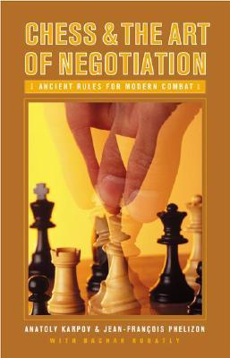 Chess and the Art of Negotiation: Ancient Rules for Modern Combat