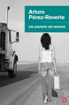 Un asunto de honor by Arturo Pérez-Reverte