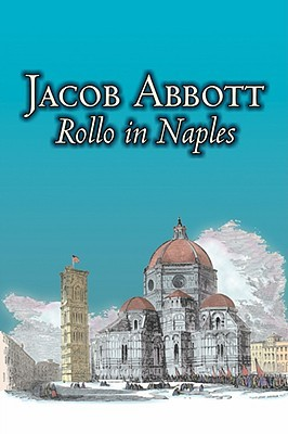 Rollo in Naples by Jacob Abbott, Juvenile Fiction, Action & Adventure, Historical