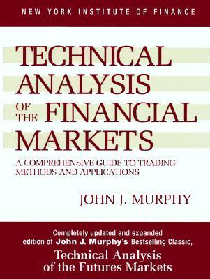 Technical Analysis of the Financial Markets (1999)