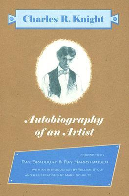 Autobiography of an Artist: Charles R  Knight by Charles R