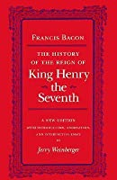 The History of the Reign of Henry the Seventh
