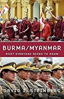 Burma/Myanmar: What Everyone Needs to Know(r)