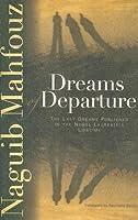 Dreams of Departure: The Last Dreams Published in the Nobel Laureate's Lifetime