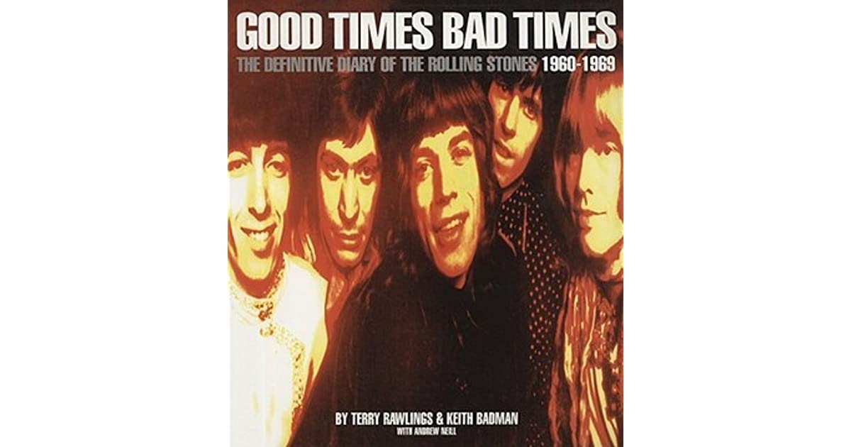 Good Times Bad Times: The Definitive Diary of the Rolling
