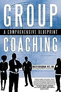 Group Coaching: A Comprehensive Blueprint
