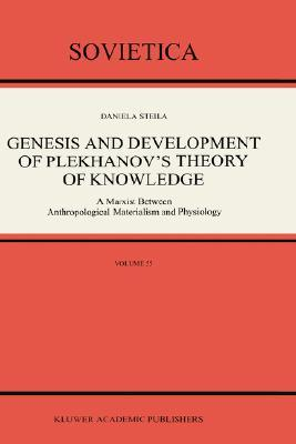 Genesis and Development of Plekhanov's Theory of Knowledge: A Marxist Between Anthropological Materialism and Physiology