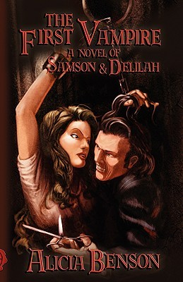 The First Vampire a Novel of Samson & Delilah