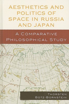 Aesthetics and Politics of Space in Russia and Japan: A Comparative Philosophical Study