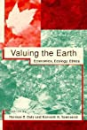 Valuing the Earth, Second Edition: Economics, Ecology, Ethics