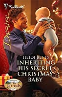 Inheriting His Secret Christmas Baby (Dynasties: The Jarrods #6)