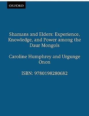 Shamans And Elders by Caroline Humphrey