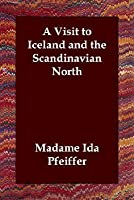 A Visit to Iceland and the Scandinavian North