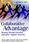 Collaborative Advantage by Jeffrey H. Dyer
