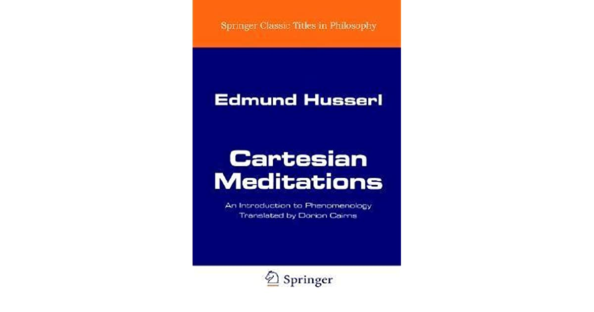 Cartesian meditations an introduction to phenomenology by edmund cartesian meditations an introduction to phenomenology by edmund husserl fandeluxe Images