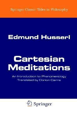 Cartesian Meditations by Edmund Husserl