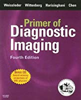 Primer of Diagnostic Imaging [With CDROM]