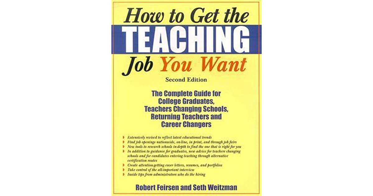 How To Get The Teaching Job You Want The Complete Guide For College