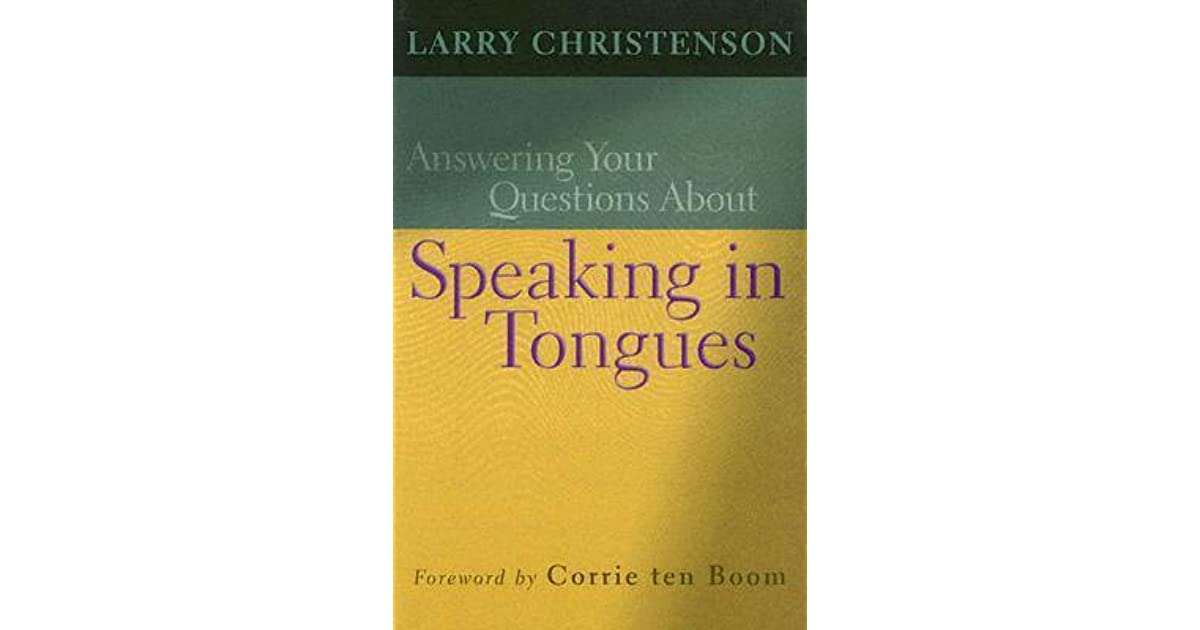 10 Hard Questions About Speaking In Tongues With Answers - Religion - Nairaland