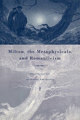 Milton, the Metaphysicals, and Romanticism