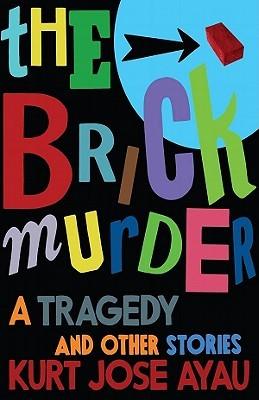 The Brick Murder by Kurt Jose Ayau
