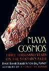 Maya Cosmos by David A. Freidel