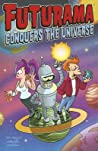 Futurama Conquers the Universe by Eric Rogers